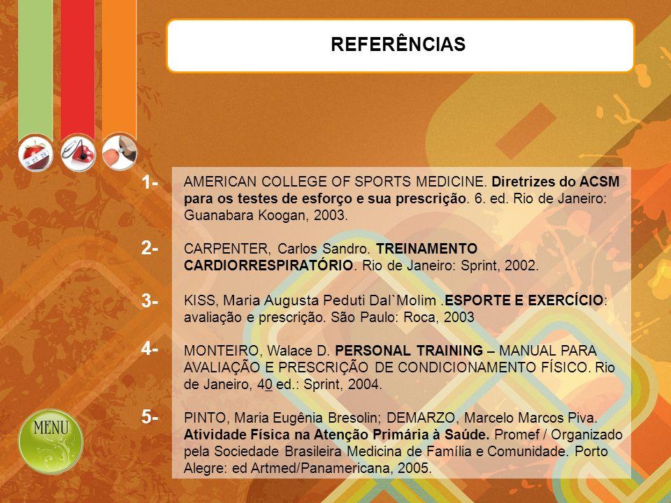 REFERÊNCIAS 1- 2- 3- 4- 5- AMERICAN COLLEGE OF SPORTS MEDICINE.