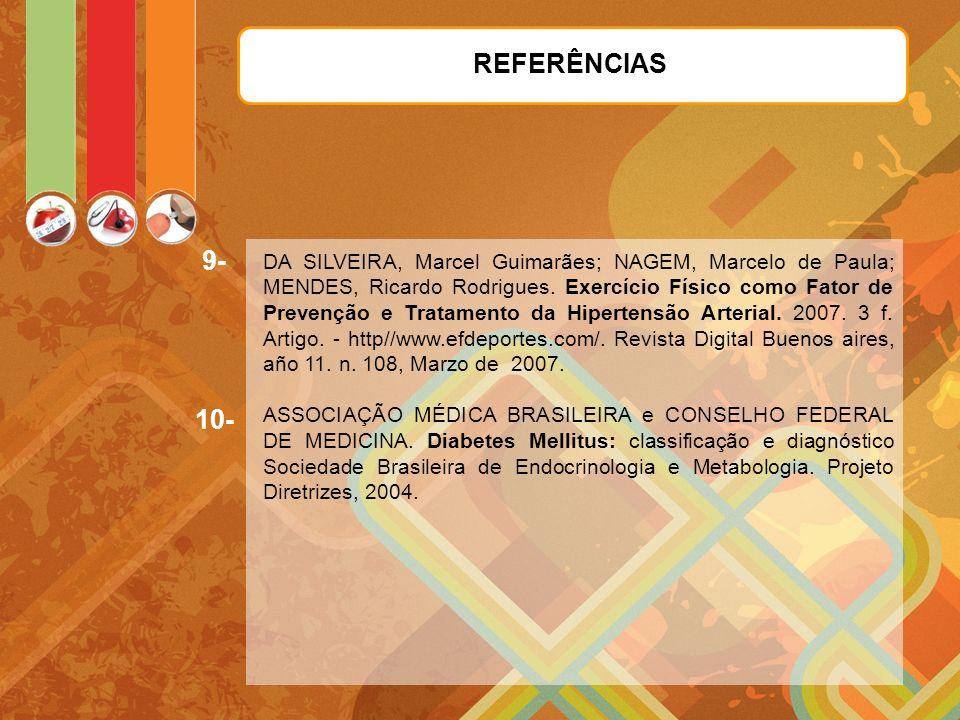 REFERÊNCIAS 9- 10- DA SILVEIRA, Marcel Guimarães; NAGEM, Marcelo de Paula; MENDES, Ricardo Rodrigues.