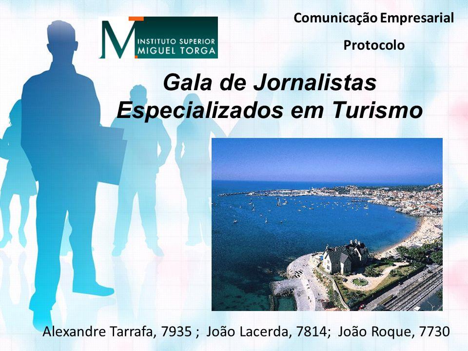 Gala de Jornalistas Especializados em Turismo Comunicação Empresarial Protocolo Alexandre Tarrafa, 7935 ; João Lacerda, 7814; João Roque, 7730