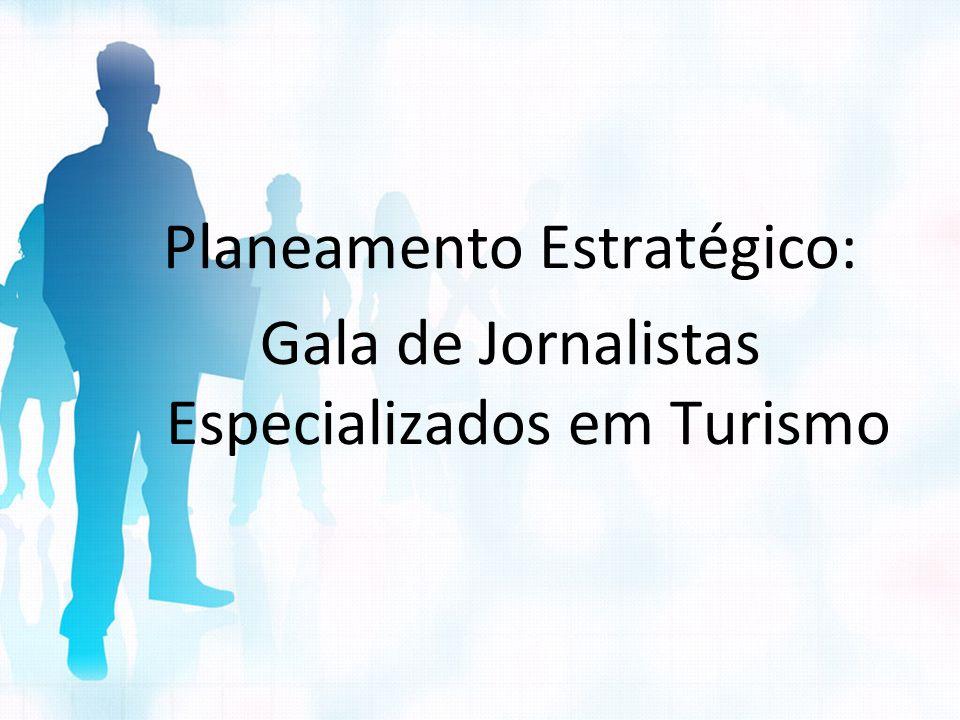 Planeamento Táctico: Gala de Jornalistas Especializados em Turismo 5 áreas funcionais: Marketing Logística Recursos Humanos Financeira Gestão de Inscrições & Gestão de Conteúdos