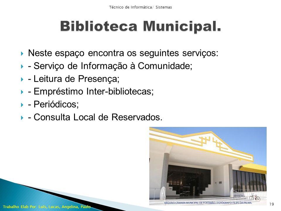 Neste espaço encontra os seguintes serviços: - Serviço de Informação à Comunidade; - Leitura de Presença; - Empréstimo Inter-bibliotecas; - Periódicos