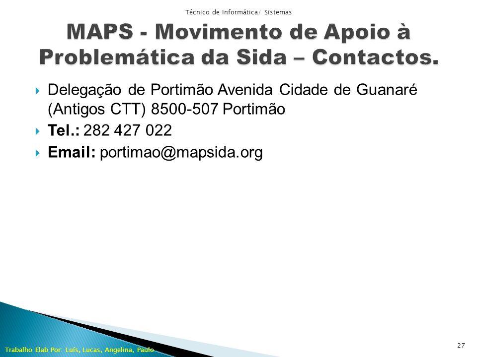 Delegação de Portimão Avenida Cidade de Guanaré (Antigos CTT) 8500-507 Portimão Tel.: 282 427 022 Email: portimao@mapsida.org Técnico de Informática/
