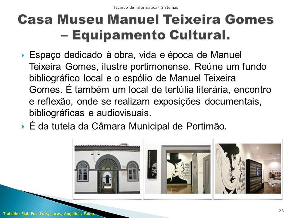 Espaço dedicado à obra, vida e época de Manuel Teixeira Gomes, ilustre portimonense. Reúne um fundo bibliográfico local e o espólio de Manuel Teixeira