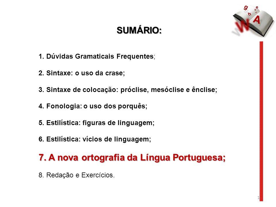 SUMÁRIO: 1.Dúvidas Gramaticais Frequentes; 2. Sintaxe: o uso da crase; 3.