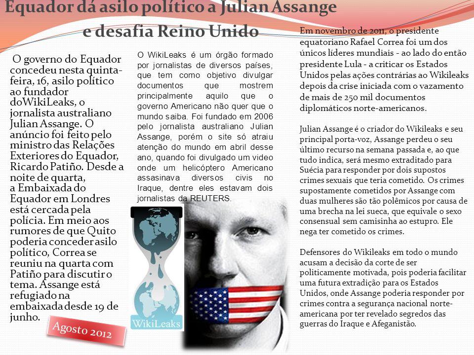 Equador dá asilo político a Julian Assange e desafia Reino Unido O governo do Equador concedeu nesta quinta- feira, 16, asilo político ao fundador doW