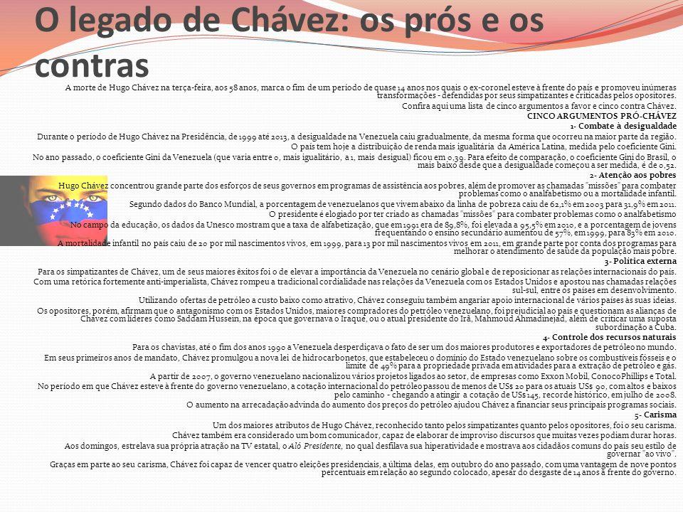 O legado de Chávez: os prós e os contras A morte de Hugo Chávez na terça-feira, aos 58 anos, marca o fim de um período de quase 14 anos nos quais o ex