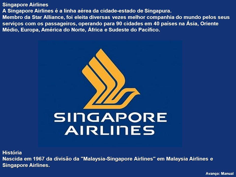 Singapore Airlines A Singapore Airlines é a linha aérea da cidade-estado de Singapura.