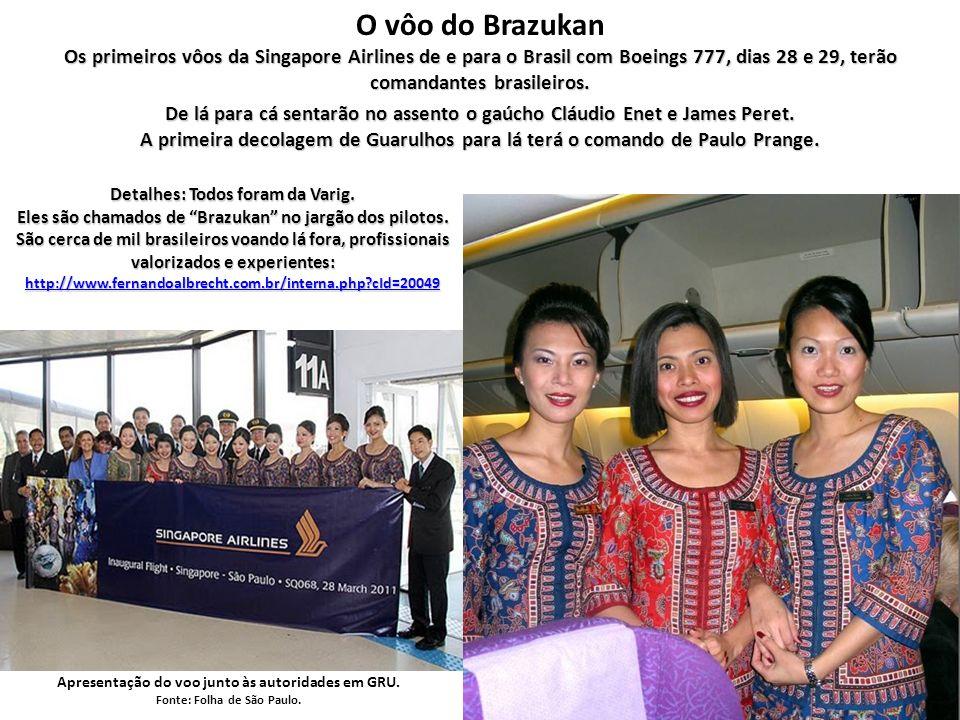 A Singapore operará para São Paulo, com seus boeings 777-300ER. Veja os vídeos: http://www.youtube.com/watch?v=IPua_4-IXG0&feature=related http://www.