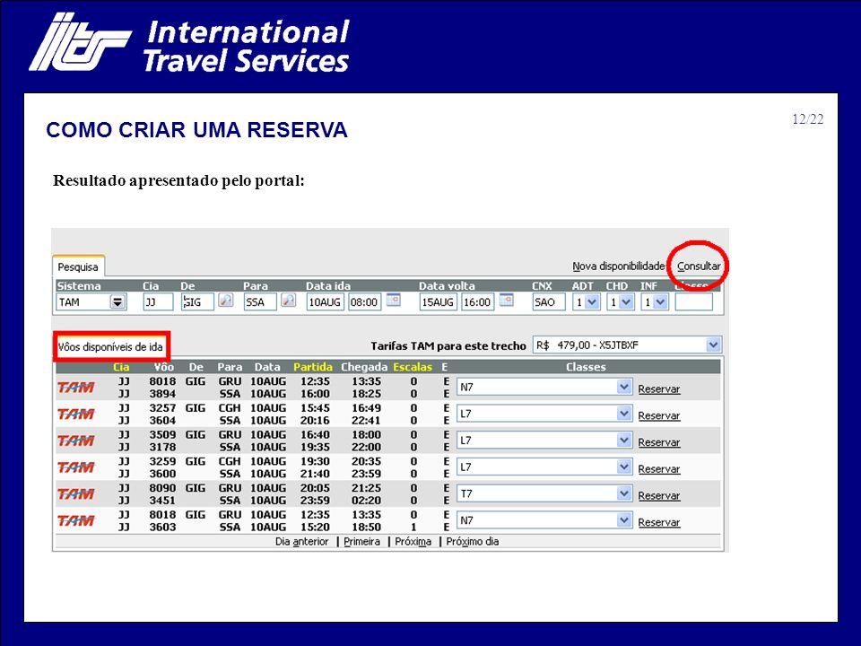 COMO CRIAR UMA RESERVA Resultado apresentado pelo portal: 12/22