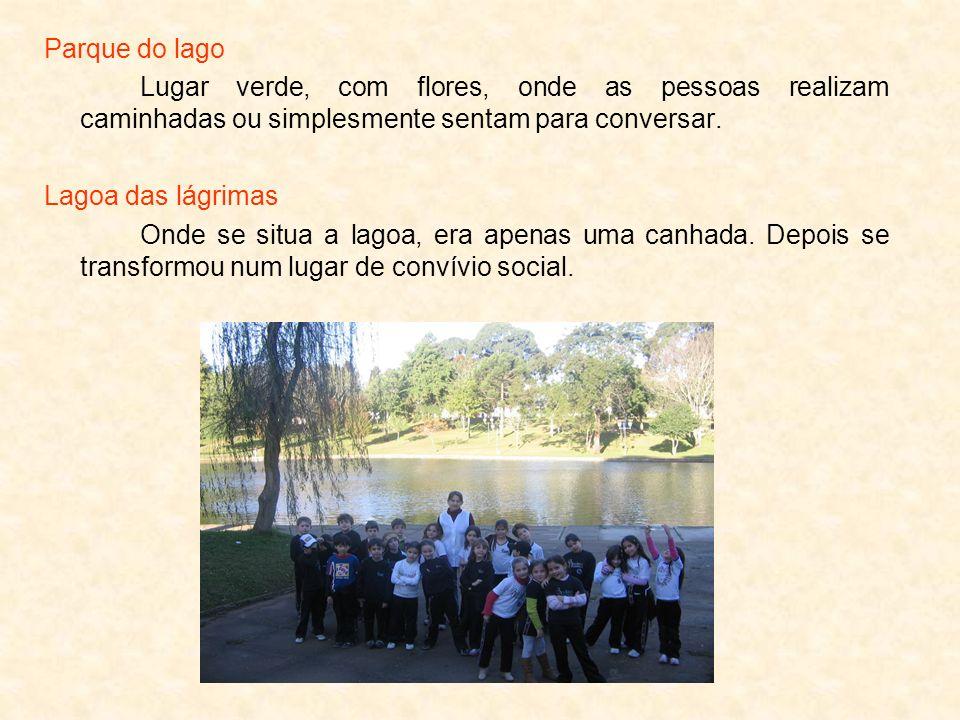 Parque do lago Lugar verde, com flores, onde as pessoas realizam caminhadas ou simplesmente sentam para conversar. Lagoa das lágrimas Onde se situa a