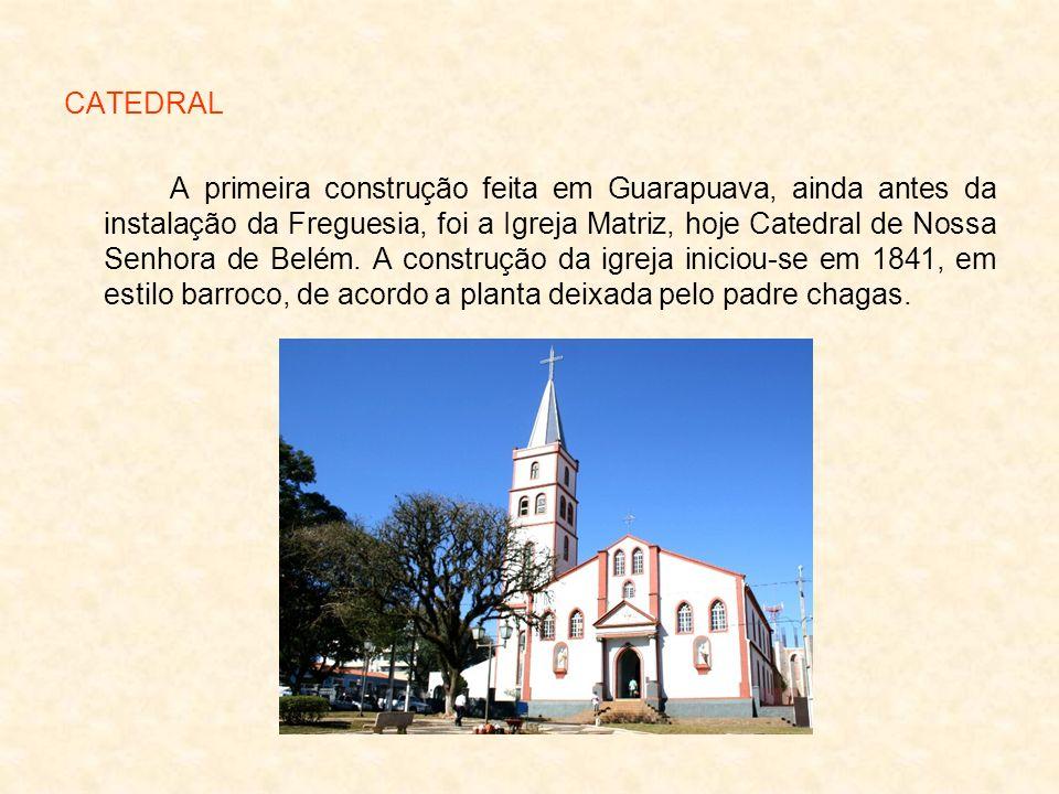 CATEDRAL A primeira construção feita em Guarapuava, ainda antes da instalação da Freguesia, foi a Igreja Matriz, hoje Catedral de Nossa Senhora de Bel
