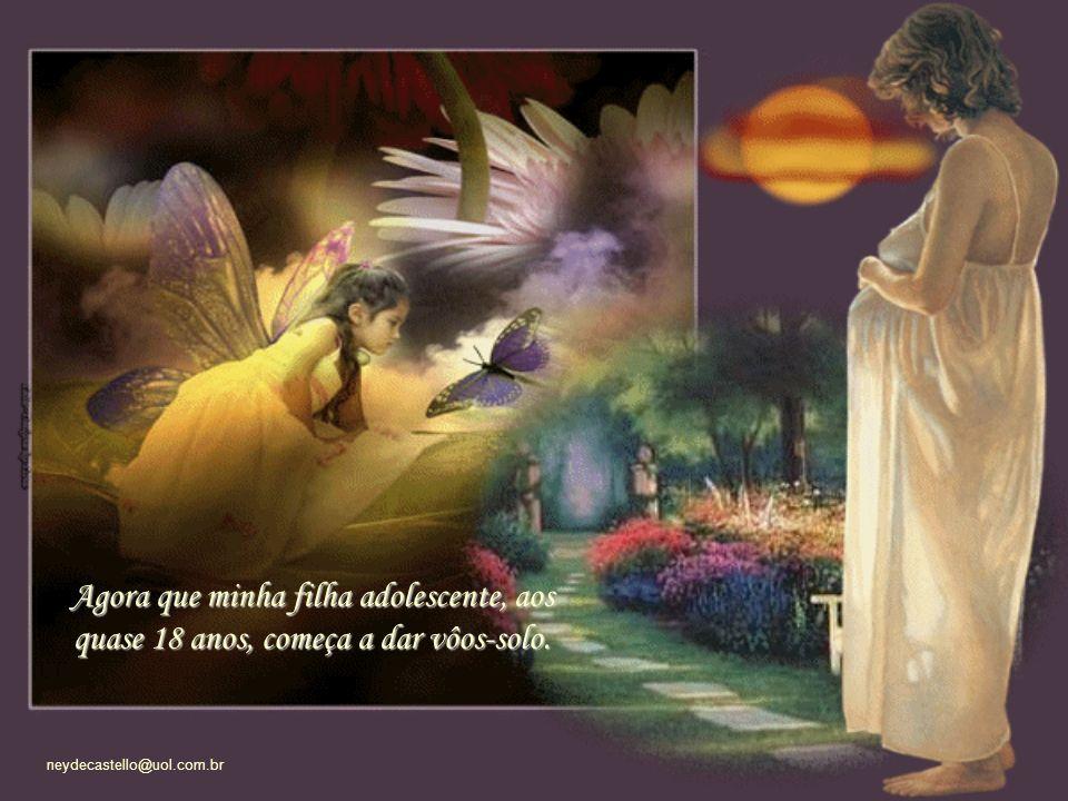 neydecastello@uol.com.br A boa mãe é aquela que vai se tornando desnecessária com o passar do tempo.