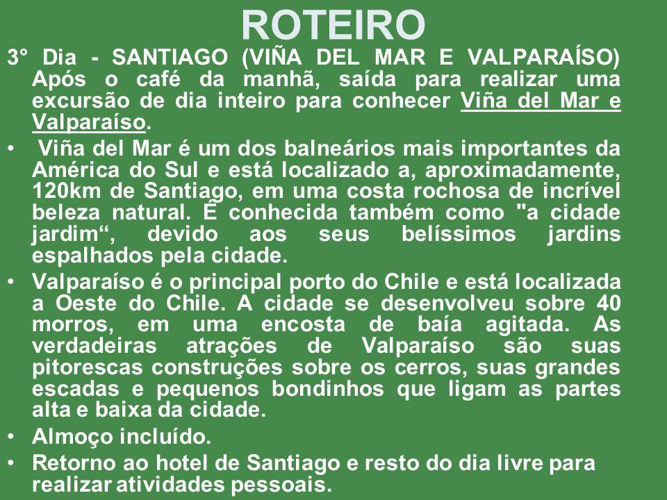 ROTEIRO 4° Dia - SANTIAGO Café da manhã no hotel.