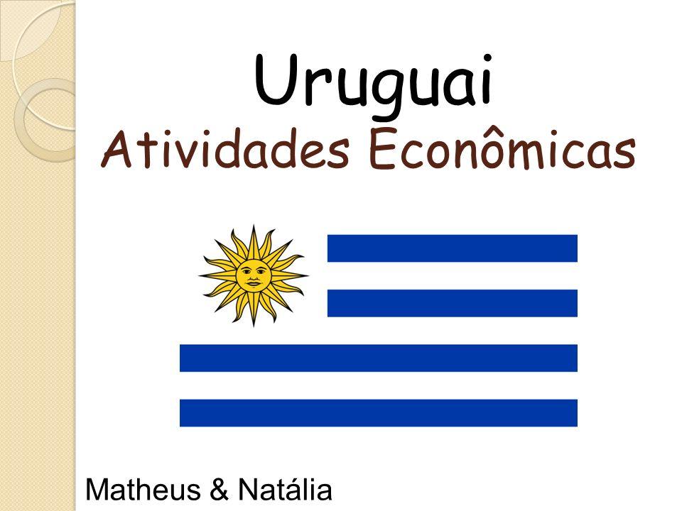 Atividades Econômicas Uruguai Matheus & Natália