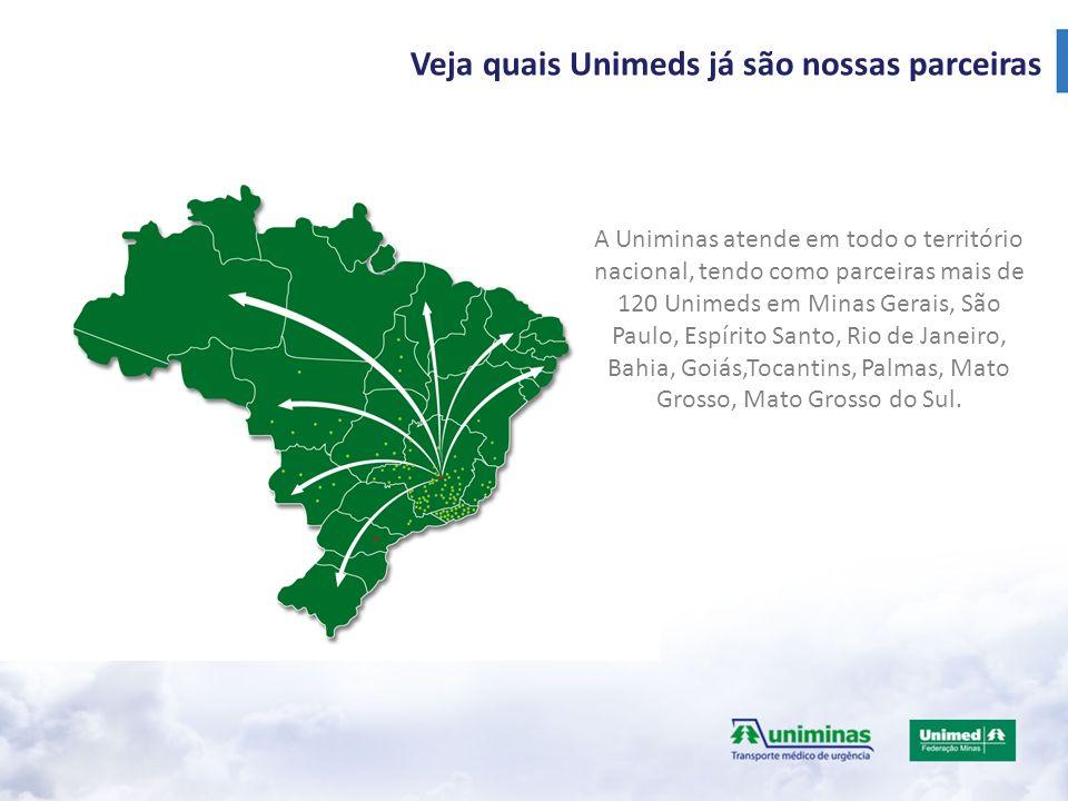 Veja quais Unimeds já são nossas parceiras A Uniminas atende em todo o território nacional, tendo como parceiras mais de 120 Unimeds em Minas Gerais, São Paulo, Espírito Santo, Rio de Janeiro, Bahia, Goiás,Tocantins, Palmas, Mato Grosso, Mato Grosso do Sul.