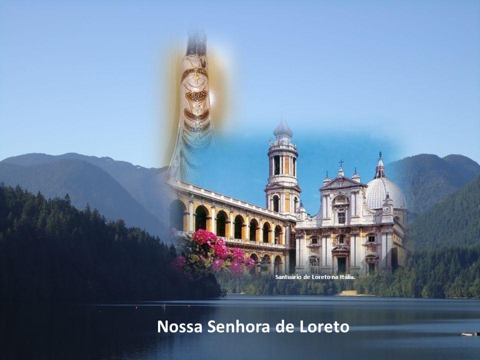 Nossa Senhora de Loreto Santuário de Loreto na Itália.