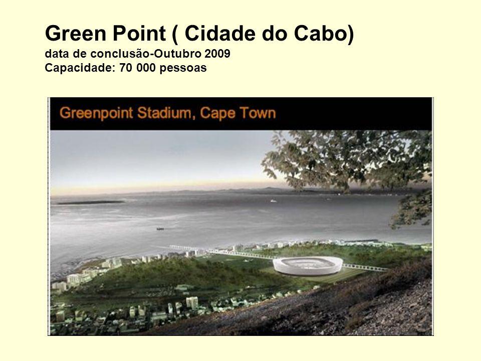 Nelson Mandela Bay (Port Elizabeth) Capacidade: 50 000 pessoas
