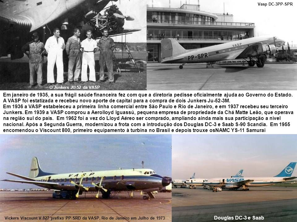 A precária infra-instrutora aeroportuária dificultava as operações.