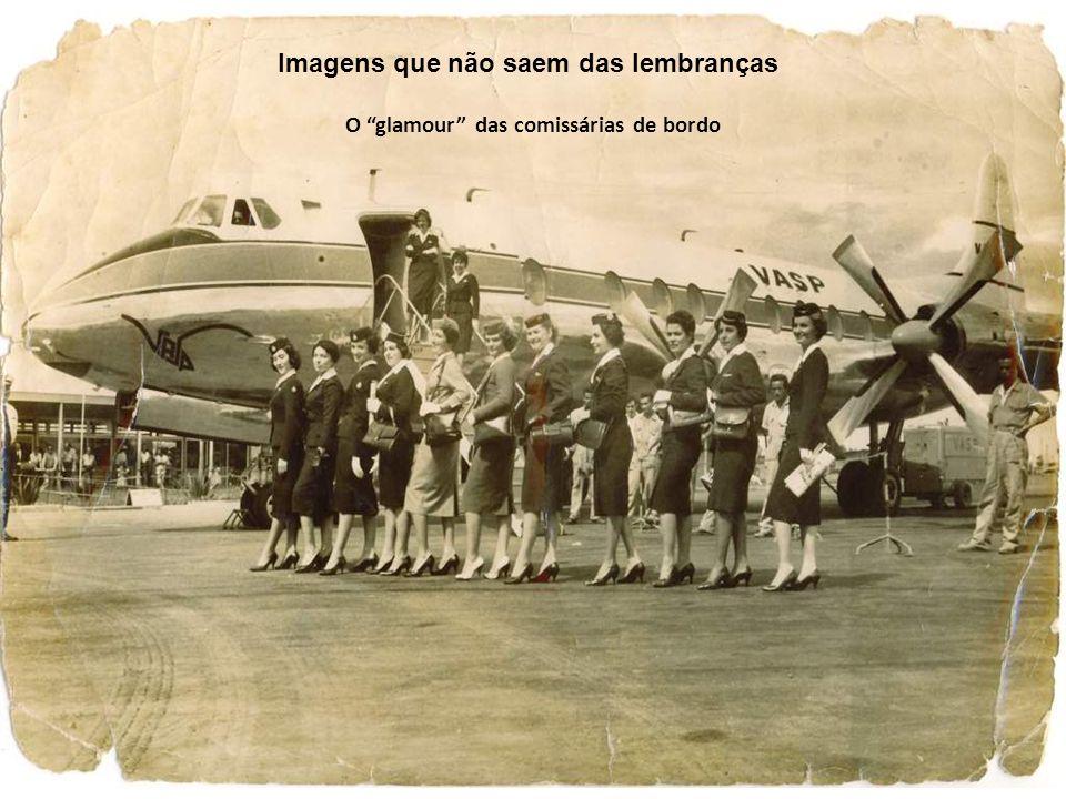 O glamour das comissárias de bordo Imagens que não saem das lembranças