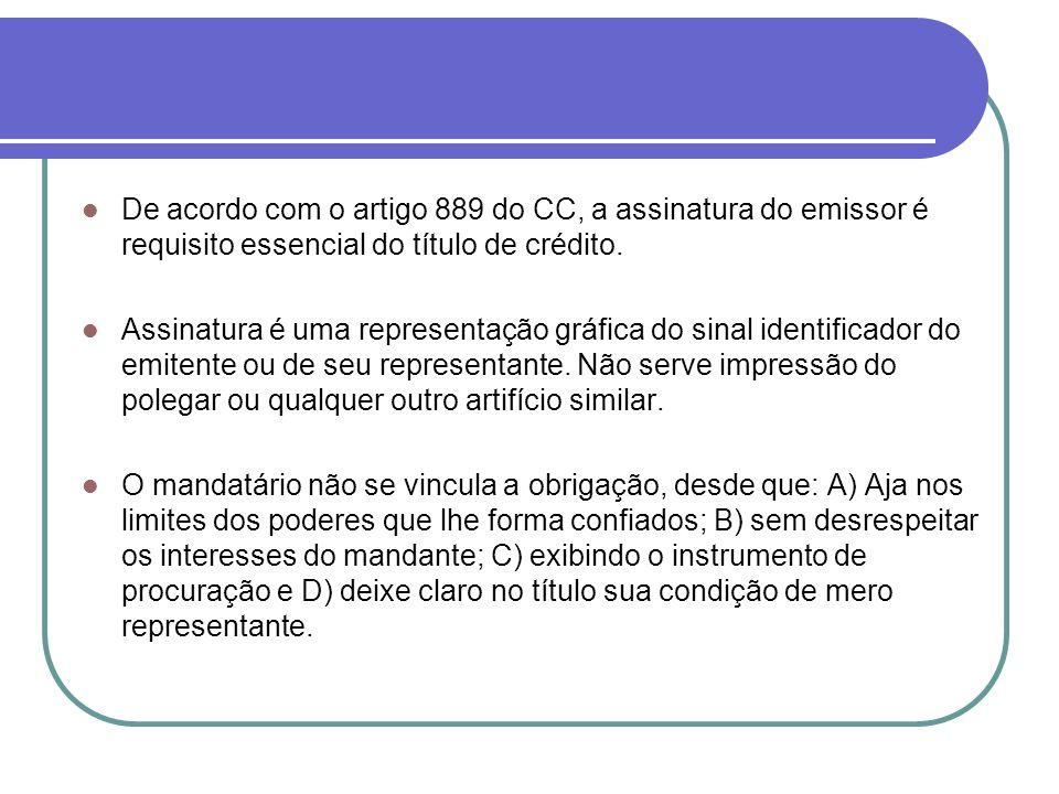 De acordo com o artigo 889 do CC, a assinatura do emissor é requisito essencial do título de crédito.