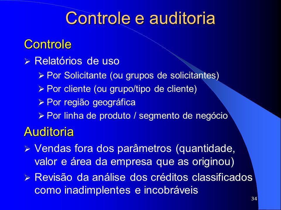 34 Controle e auditoria Controle Relatórios de uso Por Solicitante (ou grupos de solicitantes) Por cliente (ou grupo/tipo de cliente) Por região geogr