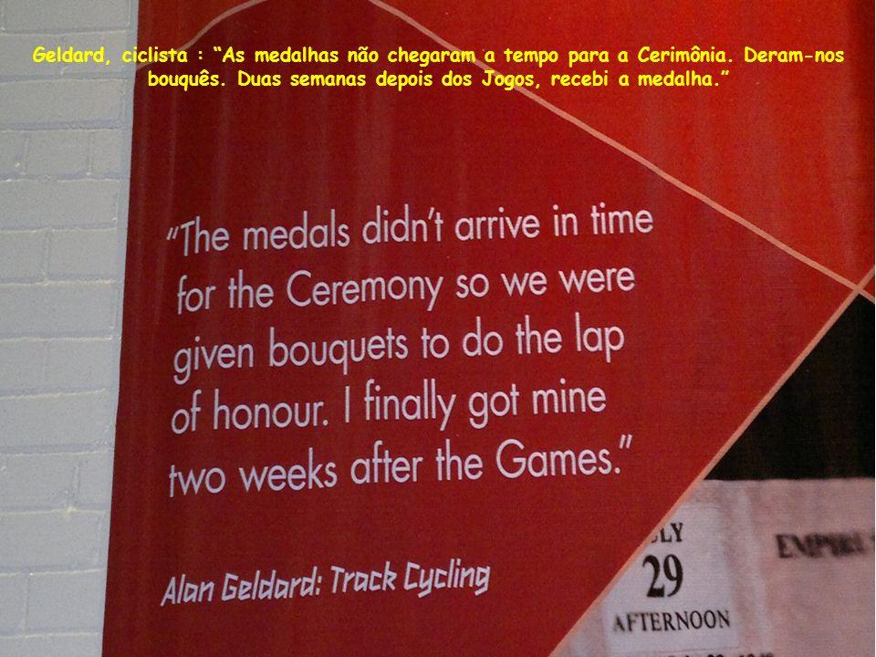 Geldard, ciclista : As medalhas não chegaram a tempo para a Cerimônia.
