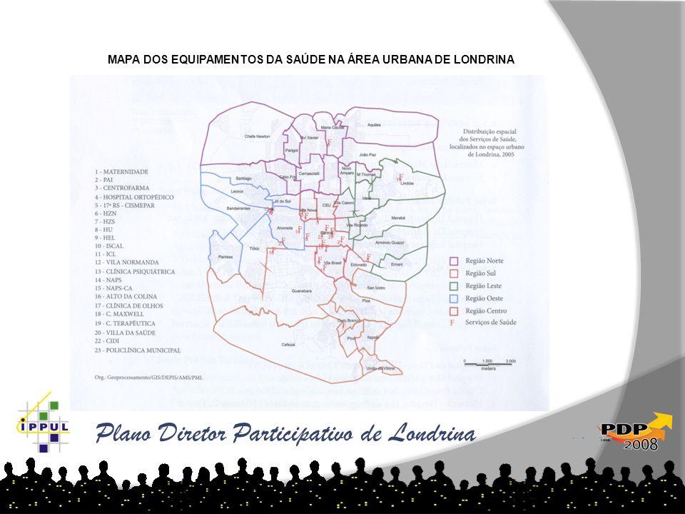 Plano Diretor Participativo de Londrina MAPA DOS EQUIPAMENTOS DA SAÚDE NA ÁREA URBANA DE LONDRINA