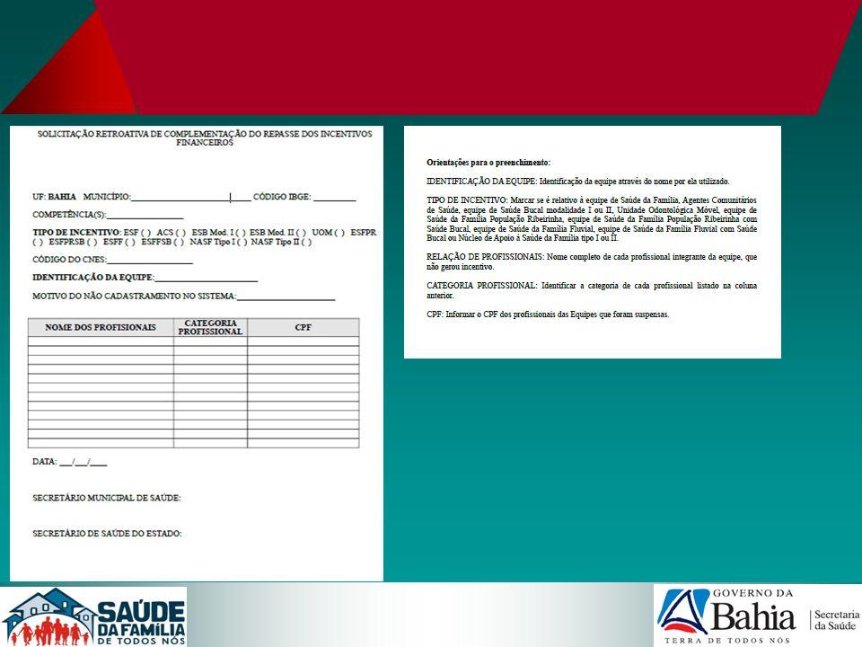 ENCAMINHAMENTO Encaminha para a SESAB/DAB o ANEXO III devidamente preenchido acompanhado de Ofício (identificando competência financeira, número de equipes solicitadas e a justificativa da solicitação).