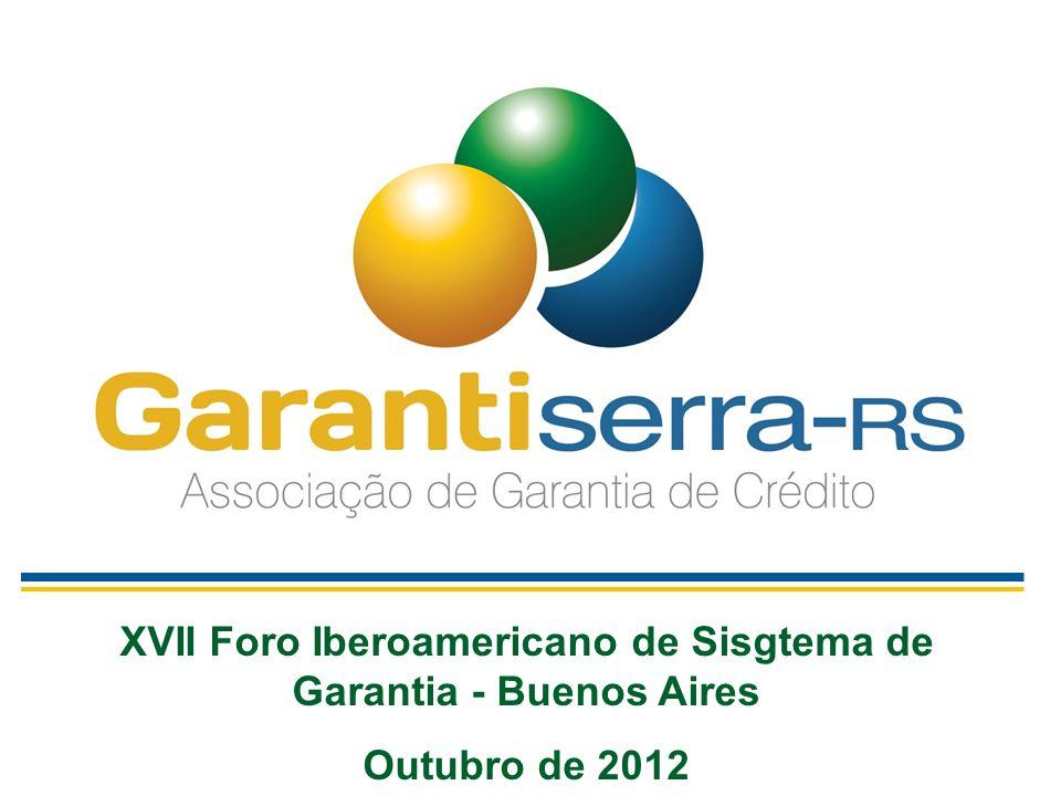 XVII Foro Iberoamericano de Sisgtema de Garantia - Buenos Aires Outubro de 2012