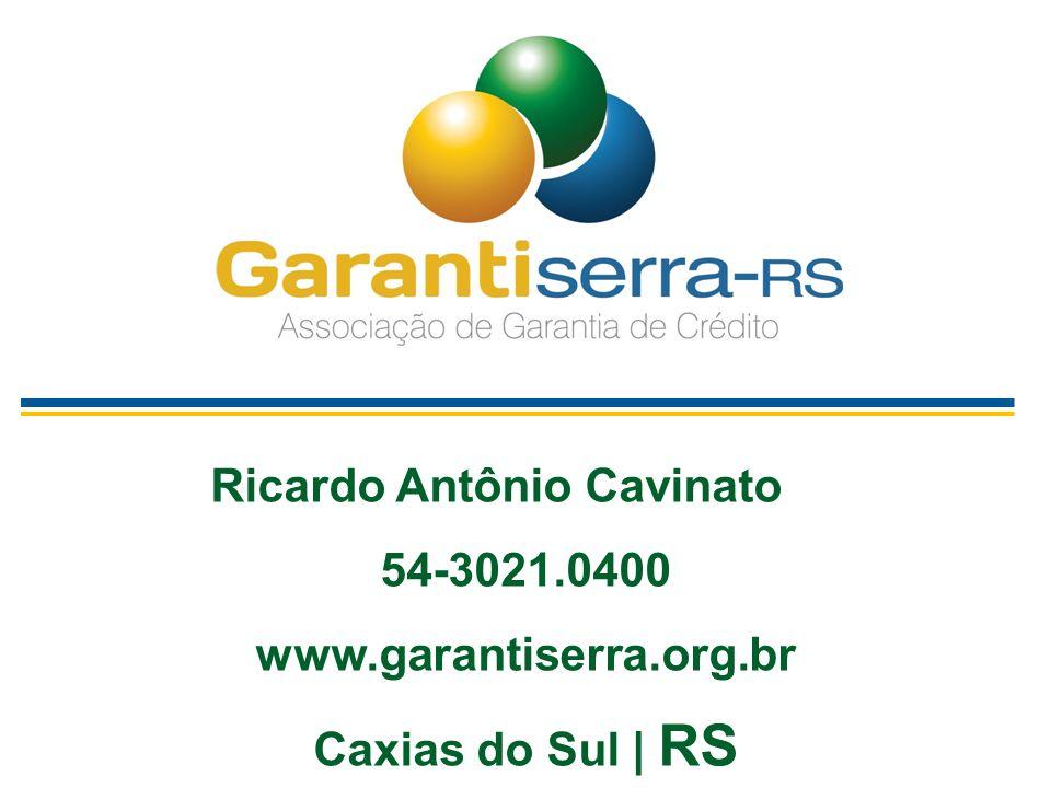 Ricardo Antônio Cavinato 54-3021.0400 www.garantiserra.org.br Caxias do Sul | RS