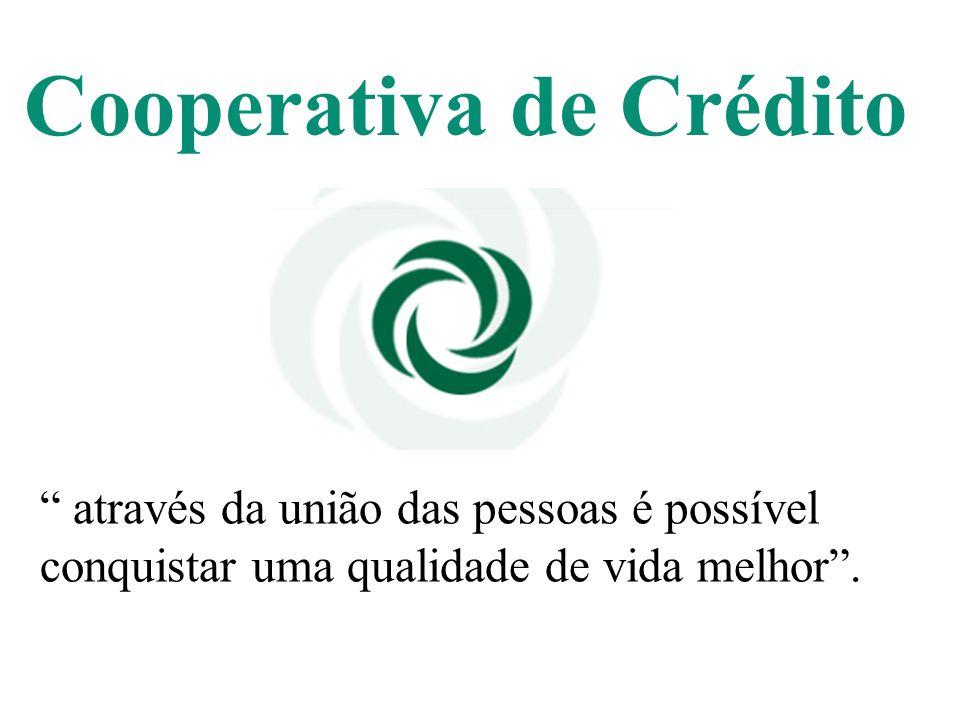 Cooperativa de Crédito através da união das pessoas é possível conquistar uma qualidade de vida melhor.