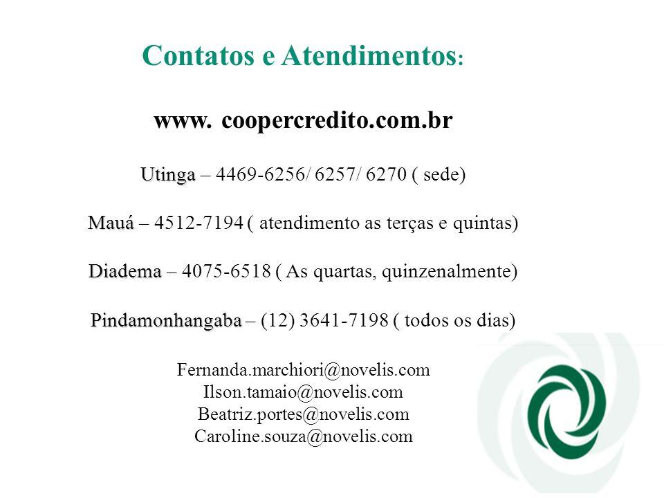 Contatos e Atendimentos : www. coopercredito.com.br Utinga Utinga – 4469-6256/ 6257/ 6270 ( sede) Mauá Mauá – 4512-7194 ( atendimento as terças e quin