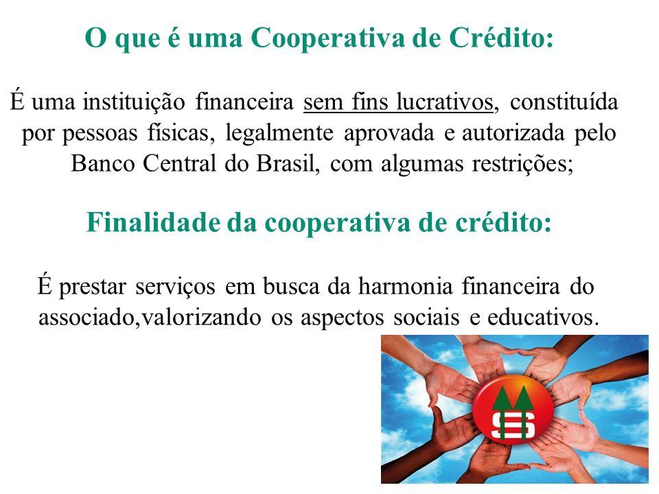 O que é uma Cooperativa de Crédito: É uma instituição financeira sem fins lucrativos, constituída por pessoas físicas, legalmente aprovada e autorizad