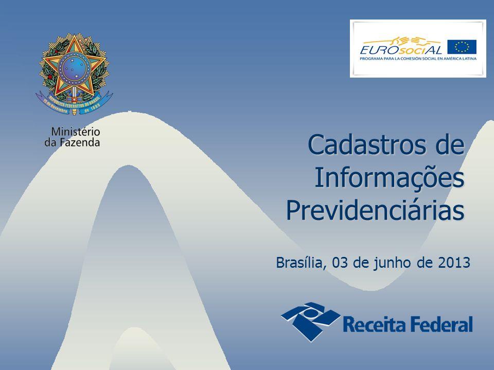 1 Brasília, 03 de junho de 2013 Cadastros de Informações Previdenciárias