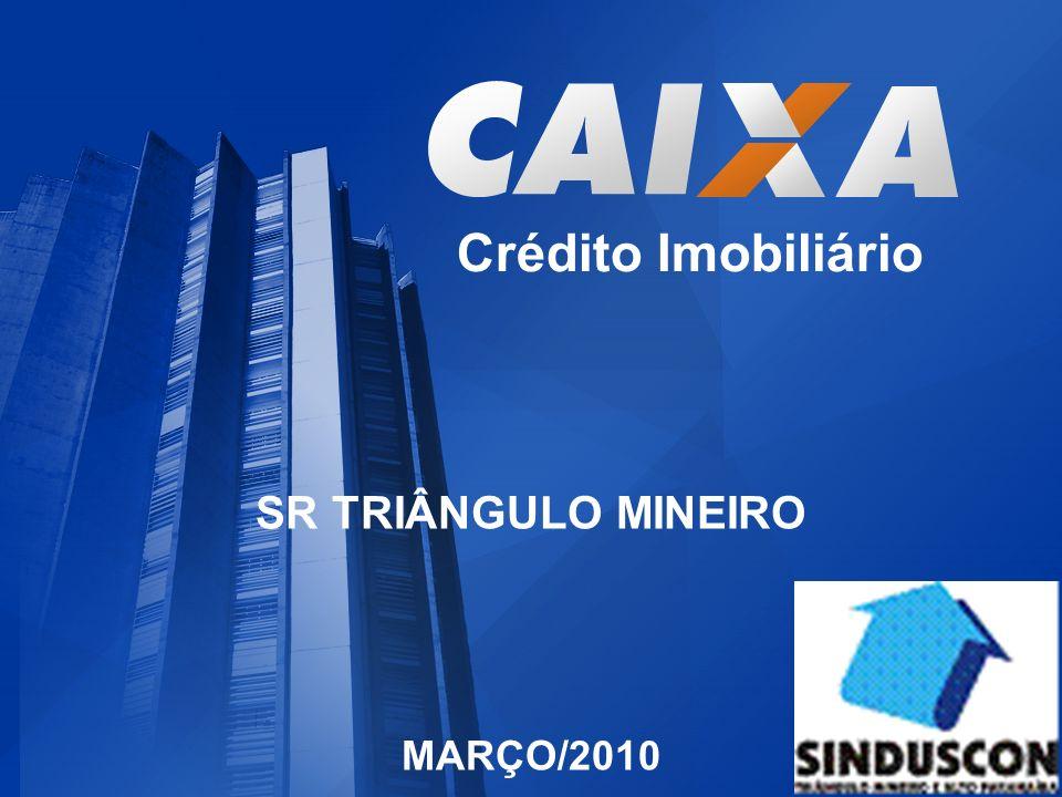 SR TRIÂNGULO MINEIRO MARÇO/2010 Crédito Imobiliário