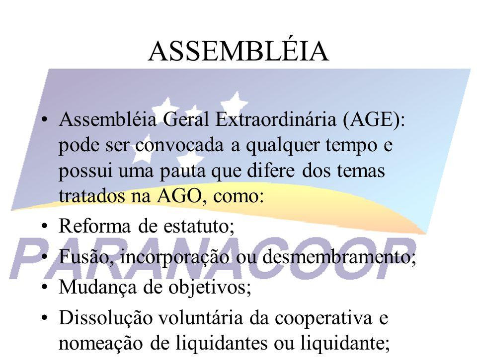 ASSEMBLÉIA Assembléia Geral Extraordinária (AGE): pode ser convocada a qualquer tempo e possui uma pauta que difere dos temas tratados na AGO, como: R