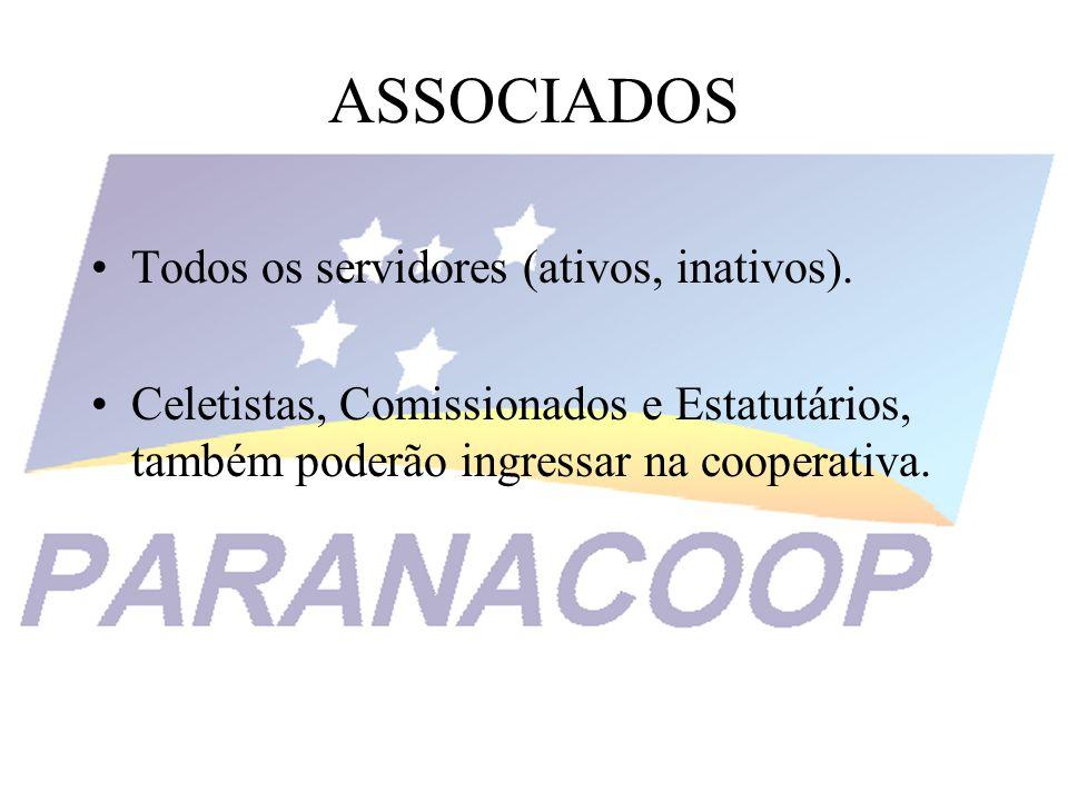 ASSOCIADOS Todos os servidores (ativos, inativos). Celetistas, Comissionados e Estatutários, também poderão ingressar na cooperativa.
