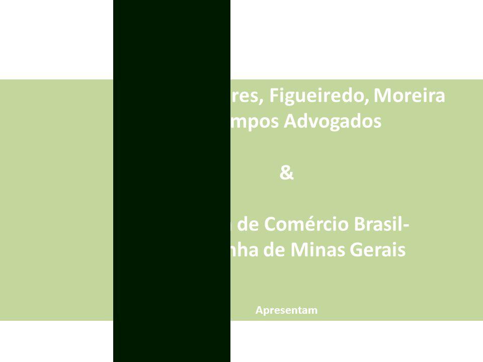 Moura Tavares, Figueiredo, Moreira e Campos Advogados & Câmara de Comércio Brasil- Alemanha de Minas Gerais Apresentam