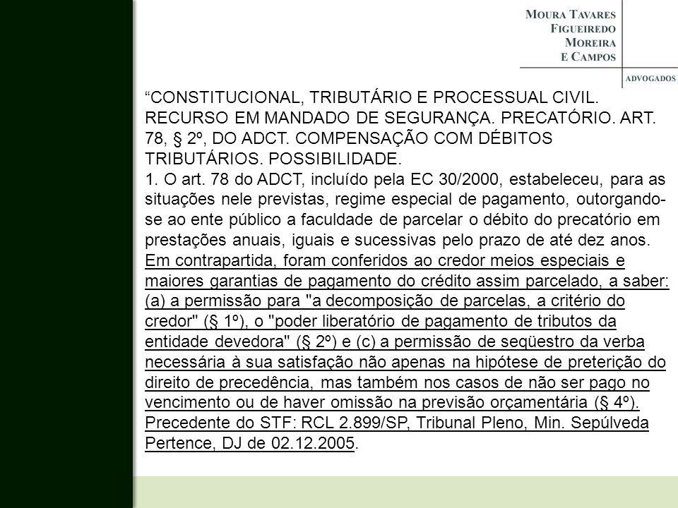CONSTITUCIONAL, TRIBUTÁRIO E PROCESSUAL CIVIL. RECURSO EM MANDADO DE SEGURANÇA. PRECATÓRIO. ART. 78, § 2º, DO ADCT. COMPENSAÇÃO COM DÉBITOS TRIBUTÁRIO