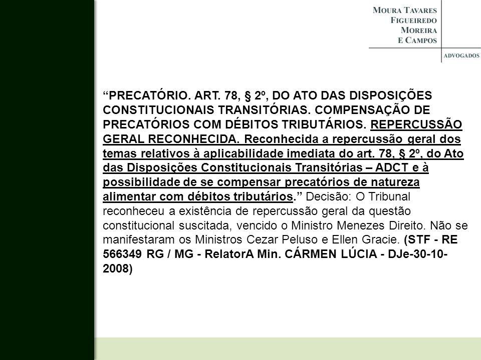 PRECATÓRIO. ART. 78, § 2º, DO ATO DAS DISPOSIÇÕES CONSTITUCIONAIS TRANSITÓRIAS. COMPENSAÇÃO DE PRECATÓRIOS COM DÉBITOS TRIBUTÁRIOS. REPERCUSSÃO GERAL
