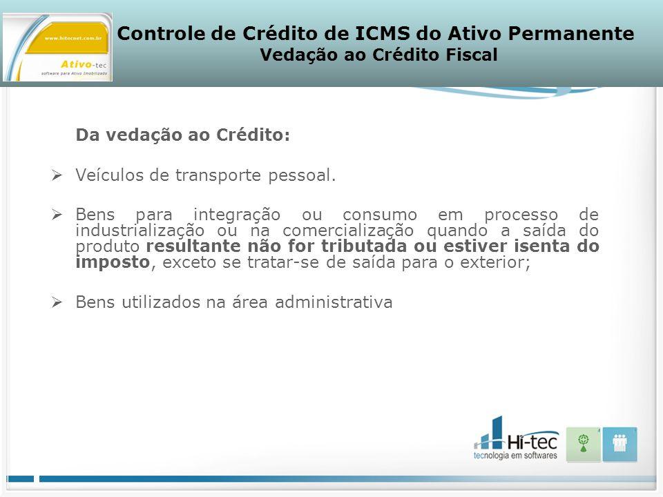 Da vedação ao Crédito: Veículos de transporte pessoal.