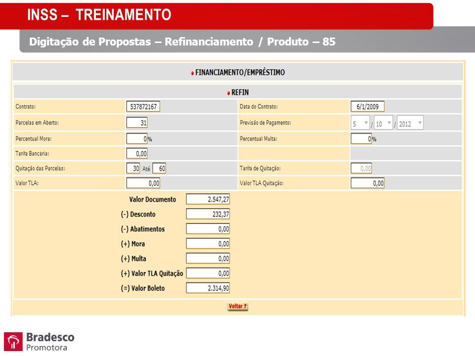 INSS – TREINAMENTO Digitação de Propostas – Refinanciamento / Produto – 85