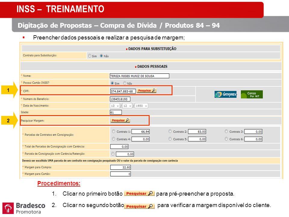 Preencher dados pessoais e realizar a pesquisa de margem; 1 2 Procedimentos: 1.Clicar no primeiro botão para pré-preencher a proposta. 2.Clicar no seg