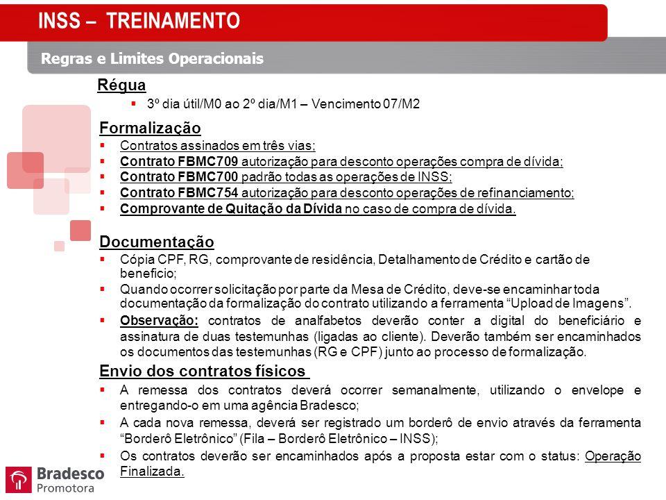 Regras e Limites Operacionais Formalização Contratos assinados em três vias; Contrato FBMC709 autorização para desconto operações compra de dívida; Contrato FBMC700 padrão todas as operações de INSS; Contrato FBMC754 autorização para desconto operações de refinanciamento; Comprovante de Quitação da Dívida no caso de compra de dívida.