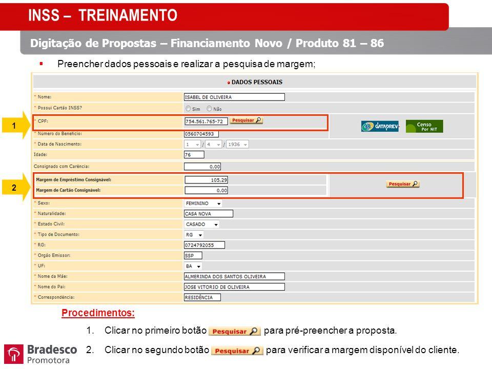 Procedimentos: 1.Clicar no primeiro botão para pré-preencher a proposta. 2.Clicar no segundo botão para verificar a margem disponível do cliente. INSS