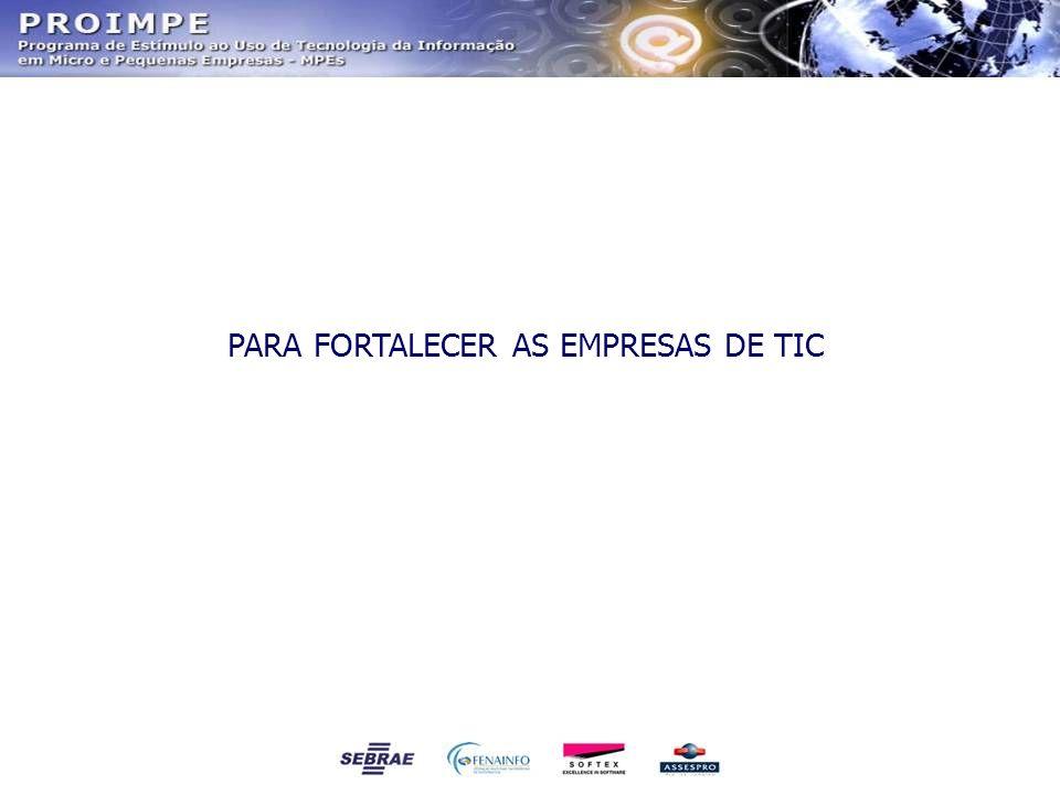 PARA FORTALECER AS EMPRESAS DE TIC
