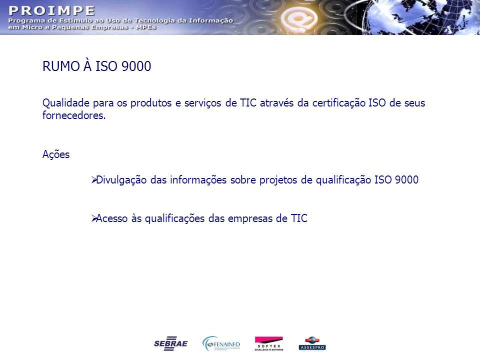 Qualidade para os produtos e serviços de TIC através da certificação ISO de seus fornecedores. Ações Divulgação das informações sobre projetos de qual