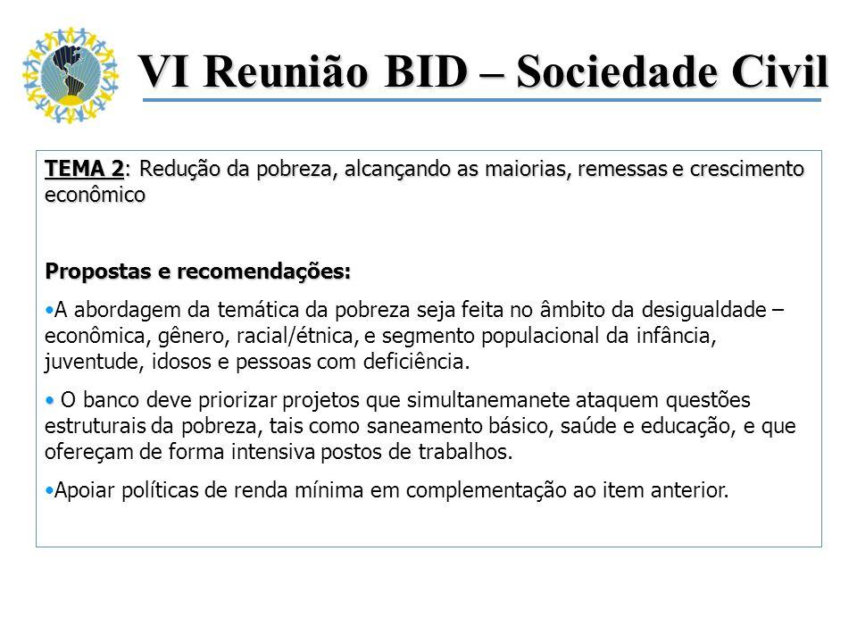 VI Reunião BID – Sociedade Civil TEMA 2: Redução da pobreza, alcançando as maiorias, remessas e crescimento econômico Propostas e recomendações: A abo