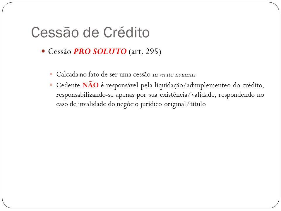 Cessão de Crédito Cessão PRO SOLVENDO (arts.