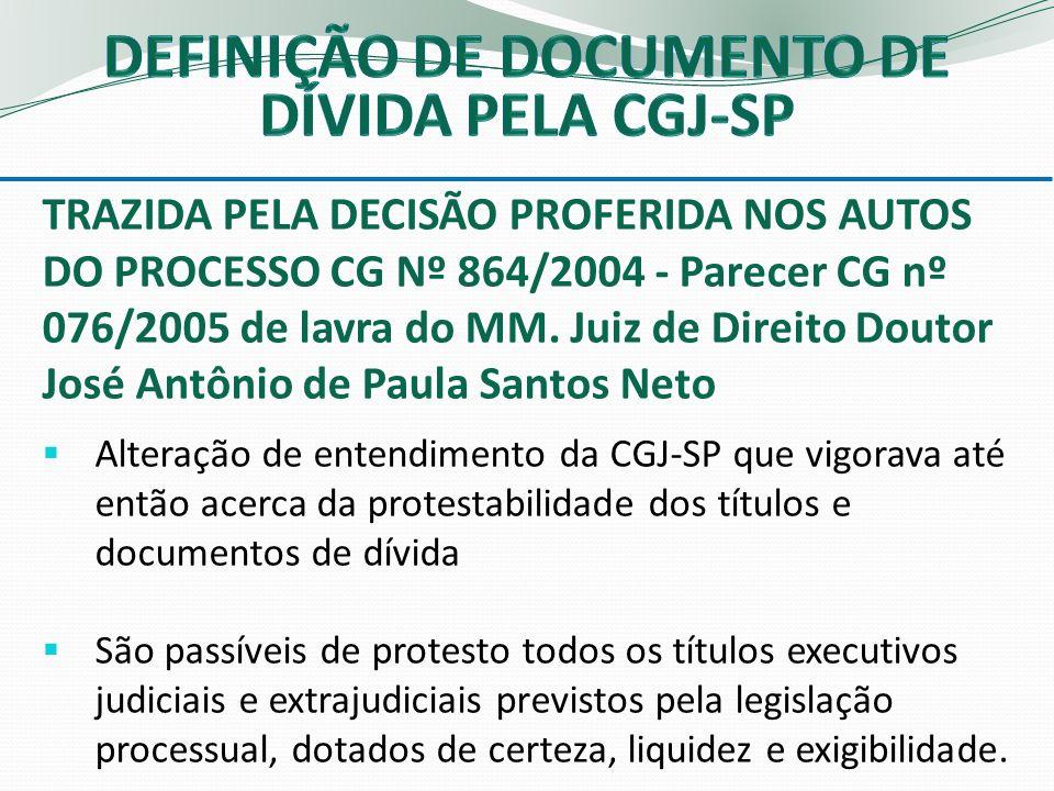 TRAZIDA PELA DECISÃO PROFERIDA NOS AUTOS DO PROCESSO CG Nº 864/2004 - Parecer CG nº 076/2005 de lavra do MM.